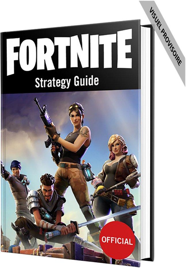 Fortnite Guide Strategique Officiel