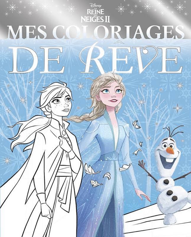 Livre De Coloriage Disney La Reine Des Neiges Ii Mes Coloriages De Reve Super Deals Et Nouveautes Au Quotidien Chez Dreamland